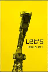 Let's build it! by teheimar