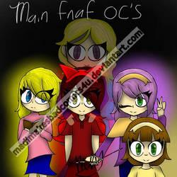 Main FNAF Ocs by MadiMakesBadComics4U