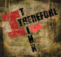 I think therefore I am by pslv3r