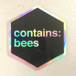 Holo Sticker - Contains Bees by Schlady
