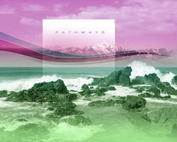 P A T H W A Y S by digitalxdefiant