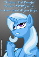 Sorry To Have Ruined All Your Fanfic by TexasUberAlles