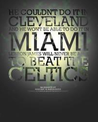LeBron Can't Beat The Celtics by karimbalaa