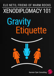 Xenodiplomacy 101: Gravity Etiquette by Blacklemon67