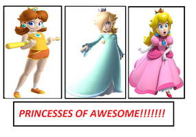 Princesses of Awesome!!!!! by PhantomMasterRamos89