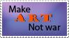 Make art not war by ninaogsofus