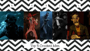 Top 5 Crooked Men by JJHatter