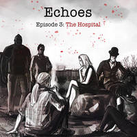 Echoes - Episode 3: The Hospital by nfouque
