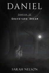 Daniel Chapter 11: Graveyard Dream by sarahn