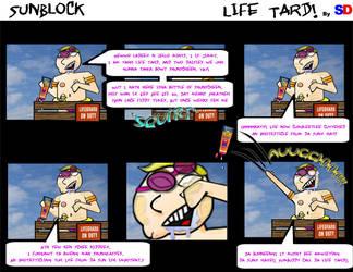 Life Tard - 02 Sunblock by necrowang