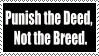 Punish The Deed, Not The Breed by BuckNutStock