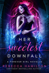 Her Sweetest Downfall by RebeccaFrank