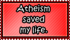 Atheism Saved My Life by DonkeyRapinShitEater