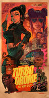 Turbo Drome : No Way Out - International Poster by blitzcadet