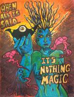 It's Nothing Magic by ragzdandelion