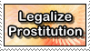 Legalize Prostitution by FlacidPenis