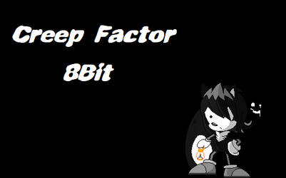 Creep Factor 8bit Cover Art+Music by IWishForAFish
