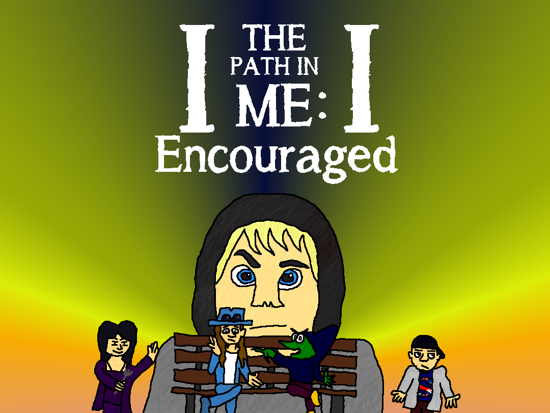 The Path In Me II: Encouraged by jackhopeart