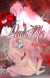 Portada Fic LOVE ME - By Aika Yami by AikaYami1