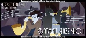 AT4W: Batman Jazz no.1 by DrCrafty