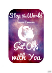 Stop The World 'Cause I Wanna Get Off With You by anonymousnekodos