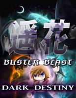 Buster blast: Dark Destiny w/logo by PtolemaiosLS