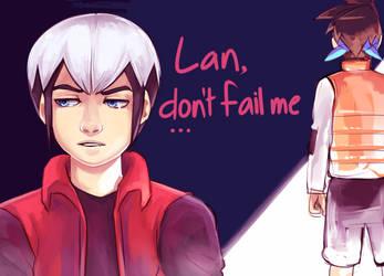 Lan, Don't Fail Me... by SimplyPab