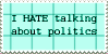 I Hate Talking About Politics STAMP by KaomojiKun