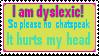 I am dyslexic by lizarddog