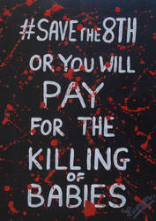 #SaveThe8th or #YouWillPay by wwwEAMONREILLYdotCOM