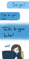 [ FJ ] Talk to You Later by Dreamsverse