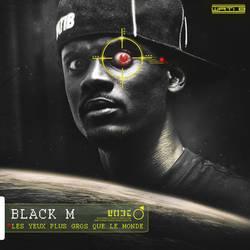 Covers BLACK M ( Les yeux plus gros que le monde ) by I-Mega-I