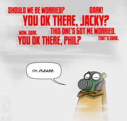 You OK there, Jacky? by jollyjack