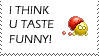 U taste funny - stamp by Furi-chan314