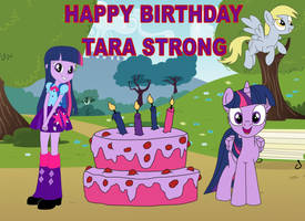 Birthday Picture For Tara Strong by equestriaguy637
