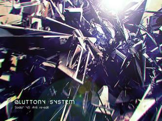 GLUTTONY SYSTEM//RE:EDIT by Anti699