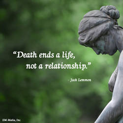 Quote - Death Ends Life, not Relationship. by rabidbribri