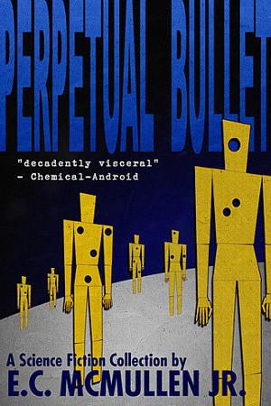 PERPETUAL BULLET by FeoAmante