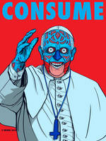 Pope Francis - CONSUME - They Live by HalHefnerART