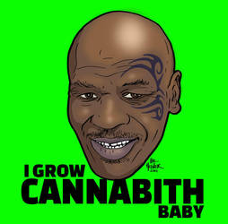 Mike Tyson - I Grow CANNABIS - Hal Hefner by HalHefnerART