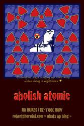 Abolish Atomic by rcherwink