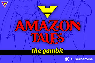 Amazon Tales 20 - the gambit by gzipp