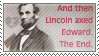 Lincoln axed Edward STAMP by Zet206