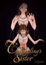 Chapter 1 - The Changeling's Sister by yondoloki