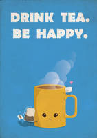 Drink Tea. Be Happy. by 3rror404