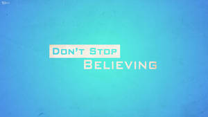 Don't Stop Believing by TietzeDesign