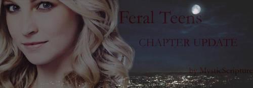 Feral Teens Chapter Update Banner by MysticScripture