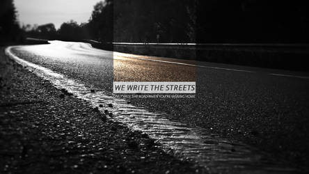 We Write The Streets Wallpaper by rootscratch