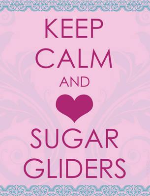 Keep Calm and HRT Sugar Gliders by Kozinu