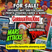 ART FOR SALE! Garbage Pail Kids and Mars Attacks! by DeJarnette